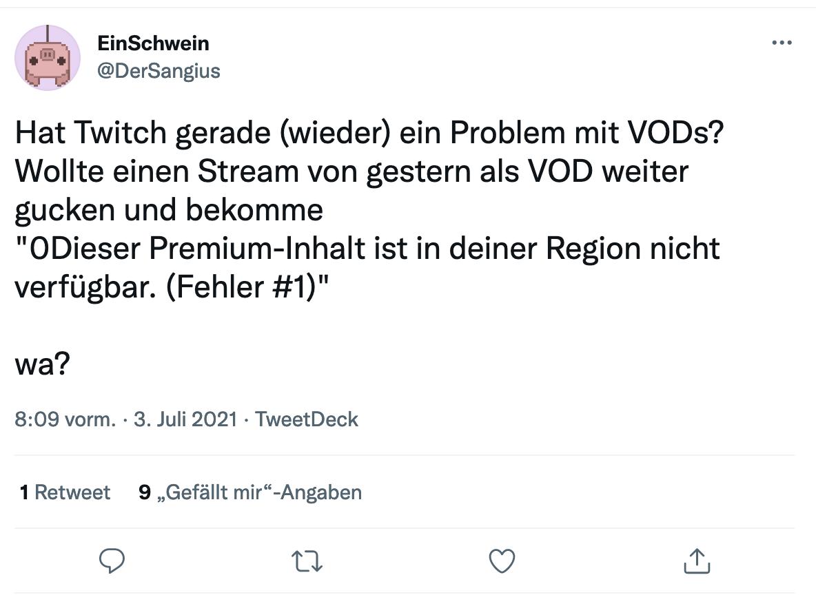 """Twitter User @DerSangius: """"Hat Twitch gerade (wieder) ein Problem mit VODs? Wollte einen Steram von gestern als VOD weiter gucken und bekomme """"Dieser Premium-Inhalt ist in deiner Region nicht verfügbar. (Fehler #1)"""" wa?"""""""